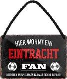 Blechschilder HIER WOHNT EIN Eintracht Fan Hängeschild