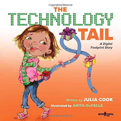 Compare Textbook Prices for The Technology Tail: A Digital Footprint Story Communicate with Confidence  ISBN 9781944882136 by Julia Cook,Anita DuFalla,Anita DuFalla
