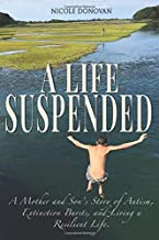 A Life Suspended: A Mother and Son's Story of Autism,  Extinction Bursts, and Living a  Resilient Life.
