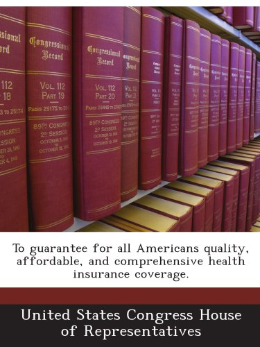 To guarantee for all Americans quality, affordable, and comprehensive health insurance coverage.