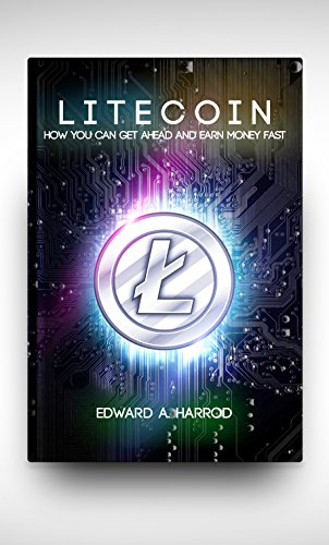 Litecoin (ltc): The Cryptocurrency that is Competing with Bitcoin, Ethereum and Ripple to get the top spot. Buying and Selling Litecoin made easy. Get ... trading and mining coins. (English Edition)