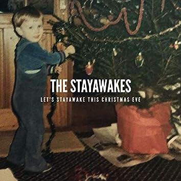Let's Stayawake This Christmas Eve