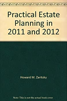 Unknown Binding Practical Estate Planning in 2011 and 2012 Book