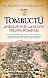 Tombuctú: andalusíes en la ciudad perdida del Sáhara (Historia)