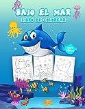 Bajo el Mar Libro de Colorear para Niños: Gran libro de actividades sobre el mar para niños, niñas y jóvenes. Libro de la vida marina perfecto para ... en el mundo mágico del mar con amigos
