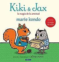 Kiki & Jax: La magia de la amistad / Kiki & Jax: The Life-Changing Magic of Friendship
