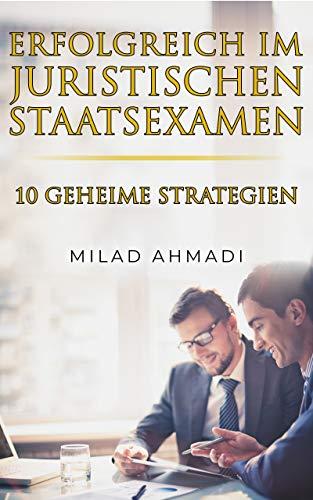 Erfolgreich Im Juristischen Staatsexamen: 10 Geheime Strategien