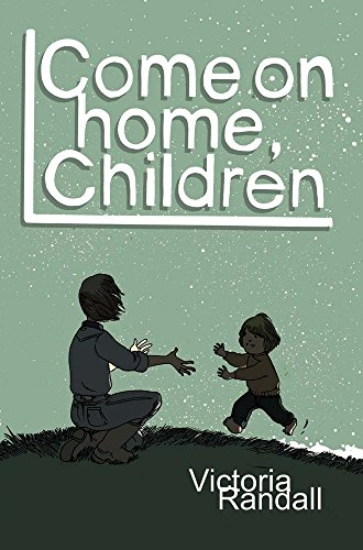 Book: Come on Home, Children (Children in Hiding Book 2) by Victoria Randall