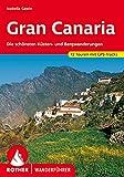 Gran Canaria: Die schönsten Küsten- und Bergwanderungen. 72 Touren. Mit GPS-Tracks (Rother Wanderführer) (German Edition)