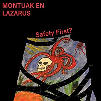 Safety First?