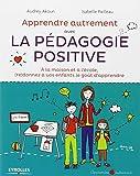 Apprendre autrement avec la pedagogie positive by Audrey Akoun(2013-03-28) - Editions Eyrolles - 01/01/2013