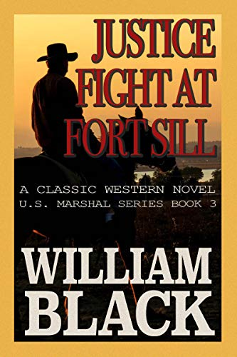 Justice Fight at Fort Sill (A Classic Western Novel) (U.S. Marshal series Book 3) (English Edition)