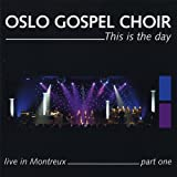 Songtexte von Oslo Gospel Choir - This Is the Day: Live in Montreux (Part One)