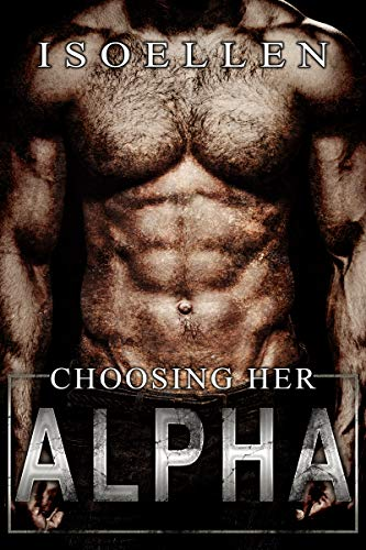 Choosing Her Alpha by Isoellen