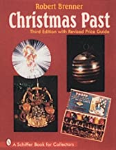 Christmas Past: A Collector's Guide to Its History and Decorations (A Schiffer Book for Collectors) by Robert Brenner (1996-10-01)