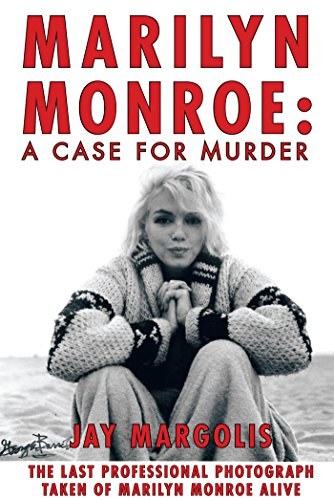 Marilyn Monroe: a Case for Murder (English Edition)