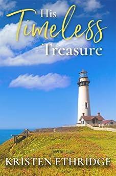 His Timeless Treasure: Treasure Harbor Book Five by [Kristen Ethridge]