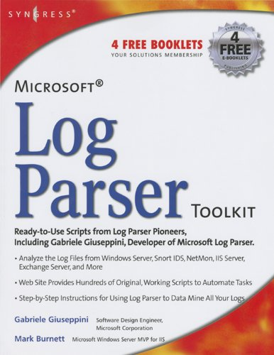 Microsoft Log Parser Toolkit: A Complete Toolkit for Microsoft's Undocumented Log Analysis Tool (English Edition)