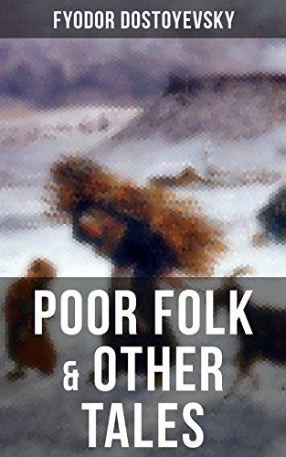 Poor Folk Other Tales The Landlady Mr Prokhartchin Polzunkov The Honest Thief Kindle Edition By Dostoyevsky Fyodor Literature Fiction Kindle Ebooks Amazon Com
