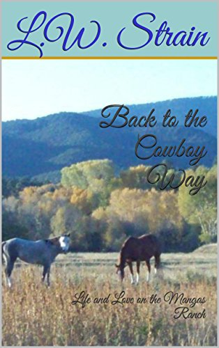 Back to the Cowboy Way: Life and Love on the Mangas Ranch (English Edition)