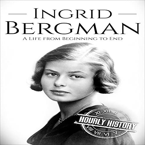 Ingrid Bergman: A Life from Beginning to End cover art