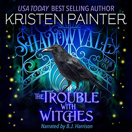 The Trouble with Witches     Shadowvale, Book 1              By:                                                                                                                                 Kristen Painter                               Narrated by:                                                                                                                                 B.J. Harrison                      Length: 9 hrs and 5 mins     139 ratings     Overall 4.5