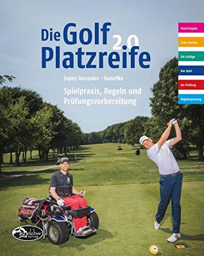 Die Golf Platzreife 2.0: Spielpraxis, Regeln und Prüfungsvorbereitung