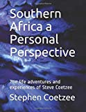 Southern Africa a Personal Perspective: The life adventures and experiences of Steve Coetzee