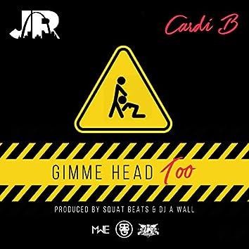 Gimme Head Too (feat. Cardi B)