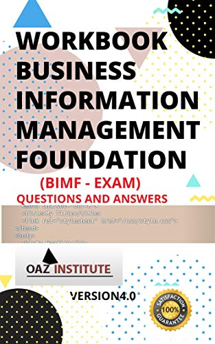 WORKBOOK BUSINESS INFORMATION MANAGEMENT FOUNDATION BIMF EXAM QUESTIONS AND ANSWERS (English Edition)
