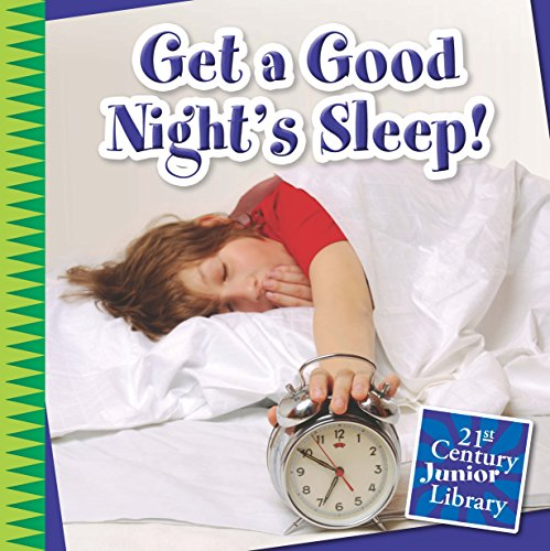 Get a Good Night\'s Sleep! (21st Century Junior Library: Your Healthy Body) (English Edition)