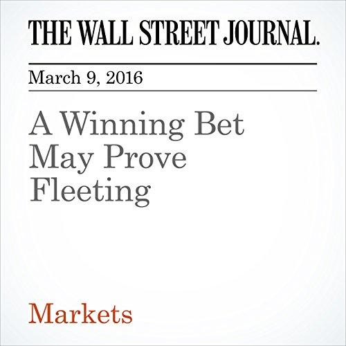 A Winning Bet May Prove Fleeting cover art