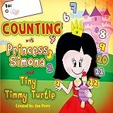 Counting With Princess Simona and Tiny Timmy Turtle: Come Count With Princess Simona