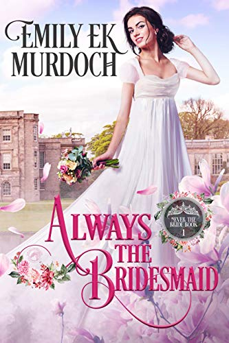 Always the Bridesmaid (Never the Bride Book 1) (English Edition)