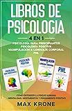Psicología para principiantes | Psicología positiva | Manipulación & Lenguaje Corporal | PNL: Cómo entender la psique humana Mentalidad, sentimientos ... Psicología 4en1 (Desarrollo de personalidad)