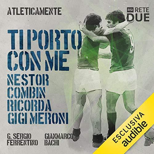 Ti porto con me. Nestor Combin ricorda Gigi Meroni audiobook cover art