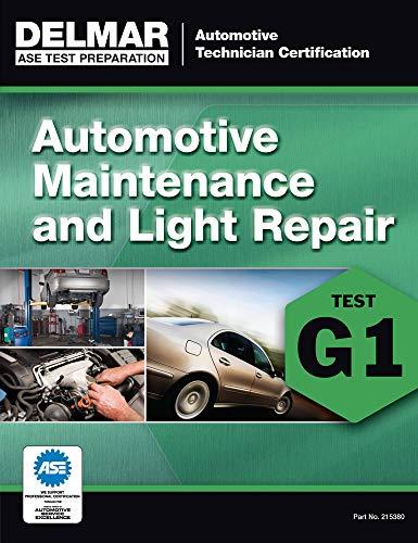 ASE Technician Test Preparation Automotive Maintenance and Light Repair (G1) (Delmar Ase Test Preparataion: Automotive Technician Certification)