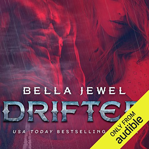 Drifter                   By:                                                                                                                                 Bella Jewel                               Narrated by:                                                                                                                                 Carly Robins                      Length: 6 hrs and 45 mins     11 ratings     Overall 4.8