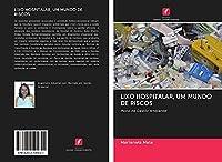 LIXO HOSPITALAR, UM MUNDO DE RISCOS: Plano de Gestão Ambiental