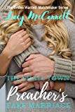 The Small Town Preacher's Fake Marriage (The Brides Wanted Matchmaker Series Book 2)