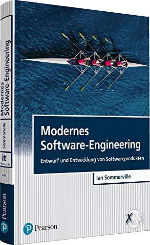Modernes Software-Engineering: Entwurf und Entwicklung von Softwareprodukten (Pearson Studium - IT)