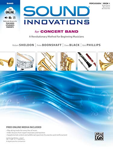 Sound Innovations for Concert Band, Bk 1: A Revolutionary Method for Beginning Musicians (Percussion---Snare Drum, Bass Drum & Accessories), Book & Online Media