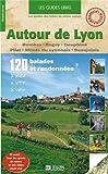 Autour de Lyon - Dombes, Bugey, Dauphiné, Pilat, monts du Lyonnais, Beaujolais