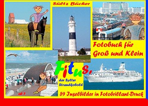 Fitus\' Sylt-Fotobuch für Groß und Klein: 59 Sylt-typischen Bildern in Brillant-Druck