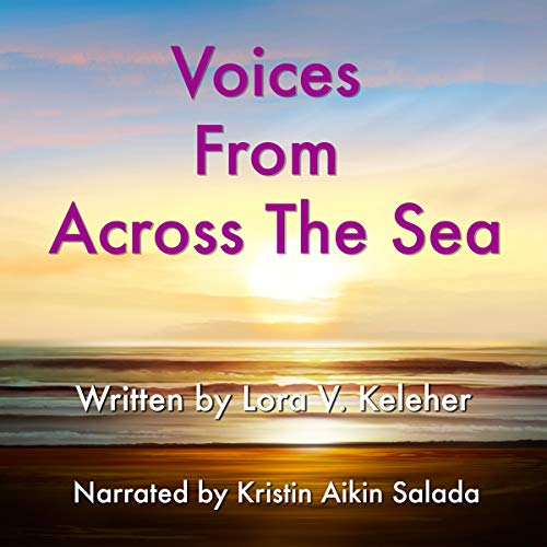 Voices from Across the Sea Audiobook By Lora V. Keleher cover art