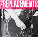 The Replacements- For Sale: Live At Maxwell's 1986