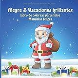 Alegre & Vacaciones brillantes - Libro de colorear para niños - Mandalas felices (Feliz navidad vacaciones!)