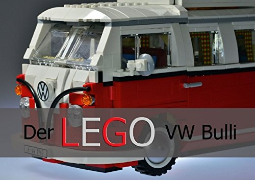Der VW Bulli von LEGO (Tischaufsteller DIN A5 quer): Ein Kunstwerk aus bunten Steinen (Tischaufsteller, 14 Seiten)