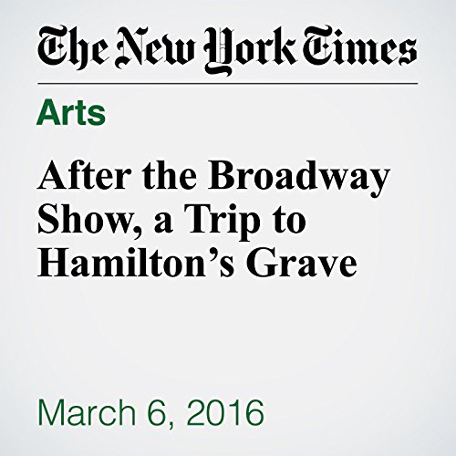 After the Broadway Show, a Trip to Hamilton's Grave audiobook cover art