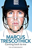 Marcus Trescothick: Coming Back to Me : The Autobiography